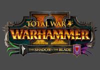 Total War : Warhammer II - The Shadow & The Blade #2 [2019]