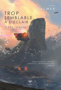 Terra Ignota : Trop semblable à l'éclair #1 [2019]