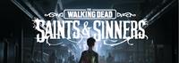 The Walking Dead : Saints & Sinners [2020]