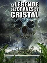 La légende des crânes de cristal [2015]