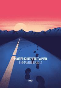 Walter Kurtz était à pied [2020]