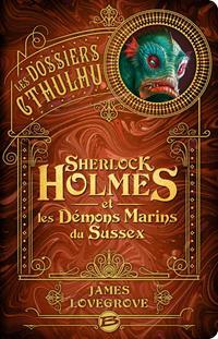 Les dossiers Cthulhu : Sherlock Holmes et les Démons marins du Sussex #3 [2020]