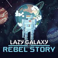 Lazy Galaxy : Rebel Story [2018]