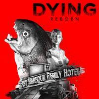 DYING : Reborn - PC
