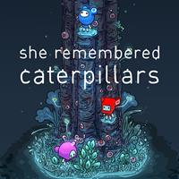 She Remembered Caterpillars - PC