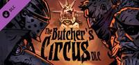 Darkest Dungeon : The Butcher's Circus [2020]