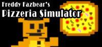 Five Nights at Freddy's : Freddy Fazbear's Pizzeria Simulator #6 [2017]