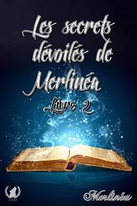 Les secrets dévoilés de Merlinéa Livre 2 [2020]