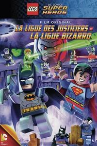 LEGO DC Comics Super Heroes : La Ligue des Justiciers vs la Ligue Bizarro [2015]