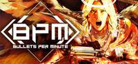 BPM : Bullets Per Minute [2020]