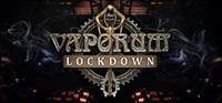 Vaporum: Lockdown [2020]