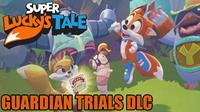 Super Lucky's Tale : Guardian Trials [2018]