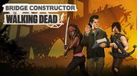 Bridge Constructor : The Walking Dead [2020]
