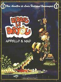 Une Aventure de Louis Ferdinand Quincampoix : Dedans le Bayou #1 [1991]