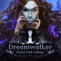 Dreamwalker : Never Fall Asleep [2018]