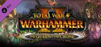 Total War : Warhammer II - The Queen & The Crone [2018]