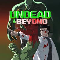 Undead & Beyond [2020]