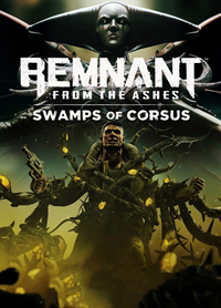 Remnant : From the Ashes - Swamps of Corsus [2020]