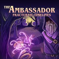 The Ambassador : Fractured Timelines [2020]