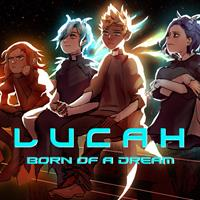 Lucah : Born of a Dream [2018]