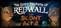 The Lost Legends of Redwall : The Scout Act 2 [2021]