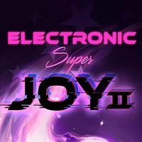 Electronic Super Joy 2 [2019]