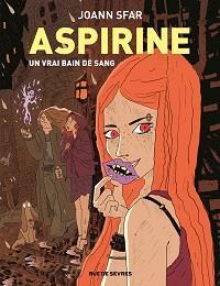 Aspirine : un vrai bain de sang tome 2 [2019]