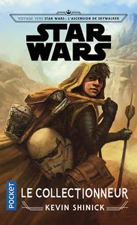 Voyage vers Star Wars : L'Ascension de Skywalker : Le Collectionneur [2019]