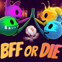 BFF or Die [2018]