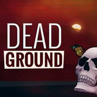 Dead Ground [2018]