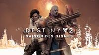 Destiny 2 : La Saison des Dignes #2 [2020]