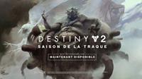 Destiny 2 : La Saison de la Traque #2 [2020]