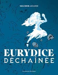 Eurydice déchaînée [2021]