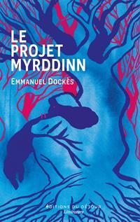 Le Projet Myrddinn [2021]