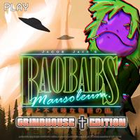 Baobabs Mausoleum Grindhouse Edition [2021]