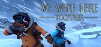 We Were Here Together [2019]