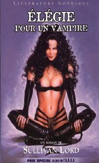 Le Tryptique Vampirique : Elégie pour un vampire [#1 - 2001]