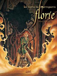 Les contes de Mortepierre : Florie [Tome 1 - 2005]