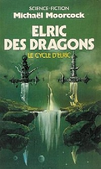 Cycle d'Elric le Nécromancien : Elric des Dragons #1 [1990]