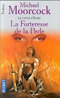 Cycle d'Elric le Nécromancien : La Forteresse de la Perle #2 [1990]
