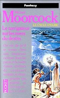 Cycle d'Elric le Nécromancien : Le Navigateur sur les mers du Destin #3 [1999]