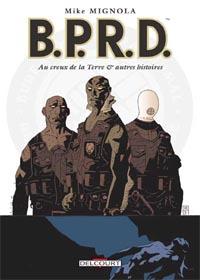 Hellboy : B.P.R.D. : Au creux de la Terre et autres histoires #1 [2004]