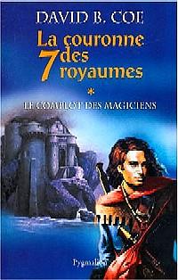 La Couronne des Sept Royaumes : Le Complot des Magiciens [#1 - 2004]