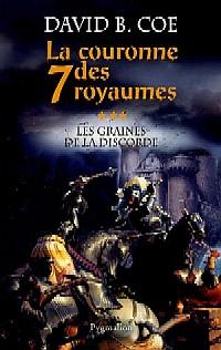 La Couronne des Sept Royaumes : Les Graines de la Discorde #3 [2005]