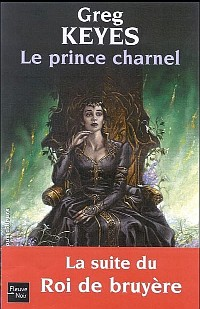 Les Royaumes d'Epines et d'Os : Le Prince Charnel #2 [2005]