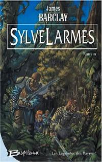 Les raven : Les Légendes des Ravens : Sylvelarmes #1 [2004]