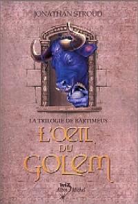 La Trilogie de Bartimeus : L'Oeil du Golem [#2 - 2004]