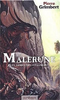 La Malerune : Les Armes des Garamont #1 [2003]