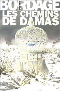 Les chemins de Damas [2005]