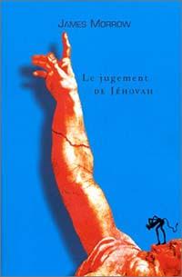 """La Trilogie """"Jéhovah"""" : Le Jugement de Jéhovah [2000]"""